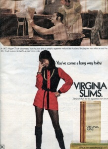 You've Come a Long Way, Baby: Cigarette Ads of 1972. Virginia Slims | FINNFEMME